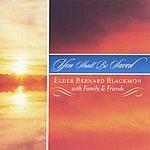 Elder Bernard Blackmon You Shall Be Saved