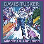 Davis Tucker Middle Of The Road