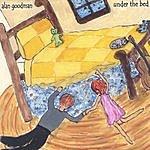 Alan Goodman Under The Bed