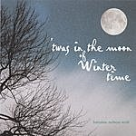 Lorraine Nelson Wolf 'Twas In The Moon Of Wintertime