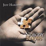 Jeff Harding Nobody Knows