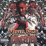Micheal Fresh Conceited (Parental Advisory)