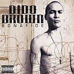 Dido Brown Bonafide (Parental Advisory)