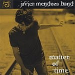 Javier Mendoza Band Matter Of Time