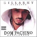 Dom Pachino Unreleased (Parental Advisory)