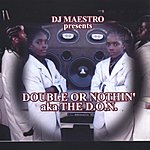 Double Or Nothin The D.O.N.