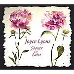 Joyce Lyons Sooner Or Later
