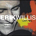 Erik Willis Lift Me
