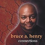 Bruce A. Henry Connections