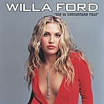 Willa Ford Did Ya' Understand That (Single)