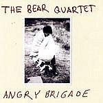 The Bear Quartet Angry Brigade