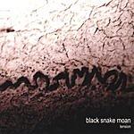 Black Snake Moan Tension