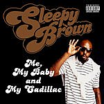 Sleepy Brown Me, My Baby And My Cadillac (Parental Advisory)