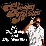 Sleepy Brown Me, My Baby And My Cadillac (Edited)