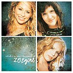 ZOEgirl With All Of My Heart: Greatest Hits