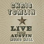 Chris Tomlin Live From Austin Music Hall