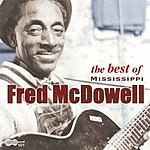 Mississippi Fred McDowell The Best Of