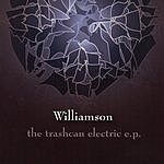 Williamson The Trashcan Electric EP