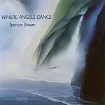 Spencer Brewer Where Angels Dance