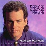 Spencer Brewer Romantic Interludes