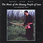 Boua Xou Mua The Music Of The Hmong People Of Laos
