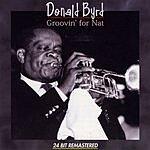 Donald Byrd Groovin' For Nat