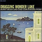 Janet Bean & The Concertina Wire Dragging Wonder Lake