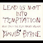 David Byrne Lead Us Not Into Temptation