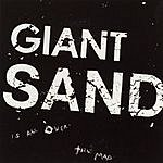 Giant Sand Is All Over...The Map