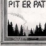 Pit Er Pat Shakey