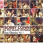 Bobby Conn & The Glass Gypsies Live Classics, Vol.1