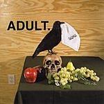 Adult D.U.M.E.