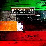 Jimmy Cliff Sunshine In The Music