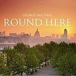 George Michael Round Here/Patience