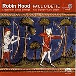 Paul O'Dette Robin Hood - Elizabethan Ballad Settings
