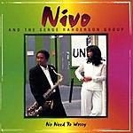 Nivo & The Serge Rahoerson Group No Need To Worry