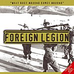 Foreign Legion What Goes Around Comes Around
