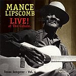 Mance Lipscomb Texas Songster, Vol.4: Live! At the Cabale