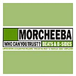 Morcheeba Who Can You Trust? (Bonus Tracks)