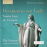 The Sixteen Devotion To Our Lady