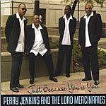 Perry Jenkins & The Lords Mercenaries Just Because You're You