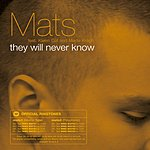 Mats They Will Never Know (Single)