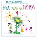 Frank Michael Pour Toutes Les Mamans (Single)