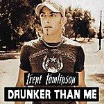 Trent Tomlinson Drunker Than Me