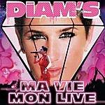 Diam's Ma Vie/Mon Live