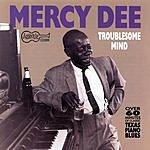 Mercy Dee Walton Troublesome Mind