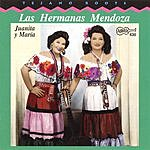 Las Hermanas Mendoza The Mendoza Sisters - Juanita & Maria