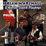 Brian Marshall & His Tex-Slavik Playboys Texs Polish Roots