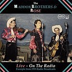 Maddox Brothers & Rose Live: On The Radio