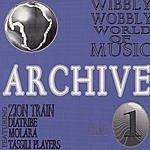 Zion Train Wibbly Wobbly World Of Music Archive, Vol.1